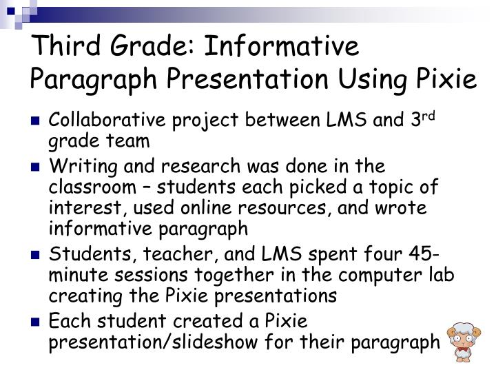 Third Grade: Informative Paragraph Presentation Using Pixie