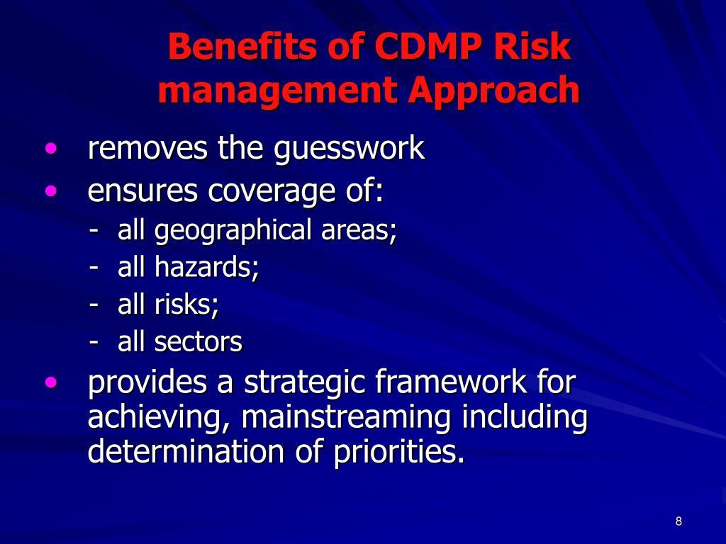 Benefits of CDMP Risk management Approach