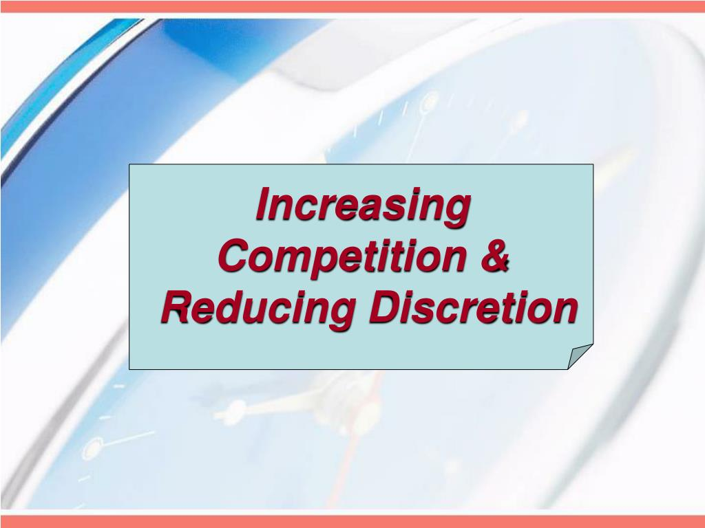 Increasing Competition &