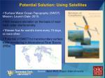 potential solution using satellites