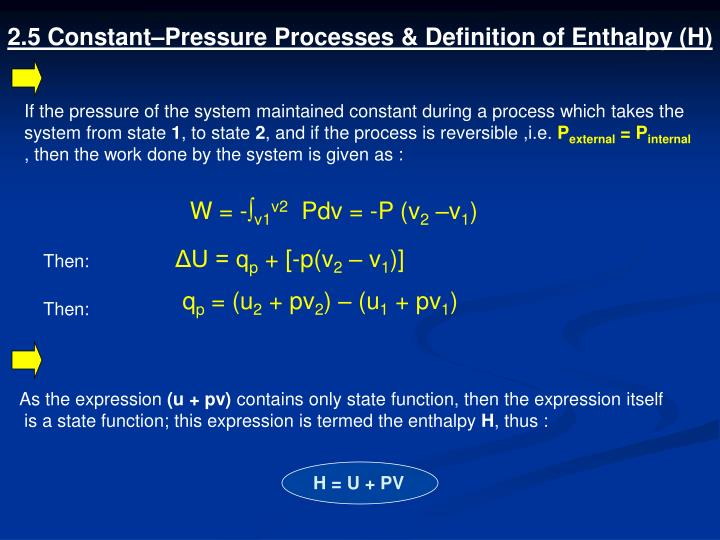 2.5 Constant–Pressure Processes & Definition of Enthalpy (H)