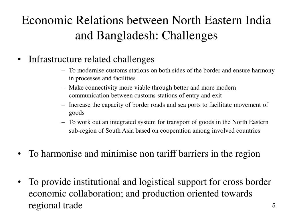 Economic Relations between North Eastern India and Bangladesh: Challenges
