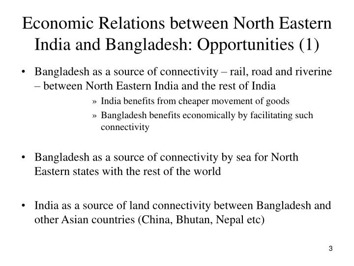 Economic relations between north eastern india and bangladesh opportunities 1
