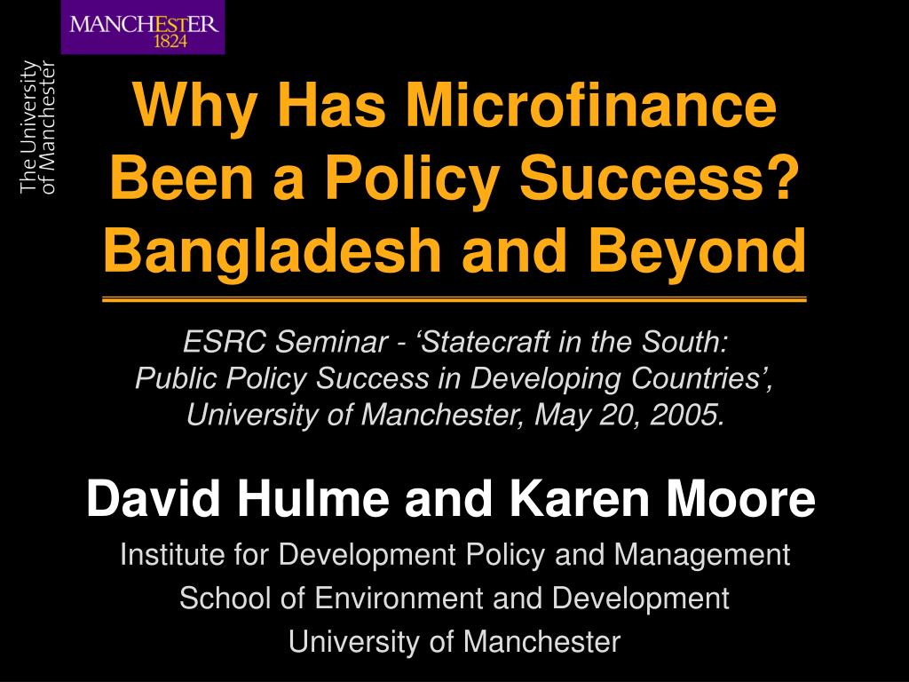 why has microfinance been a policy success bangladesh and beyond