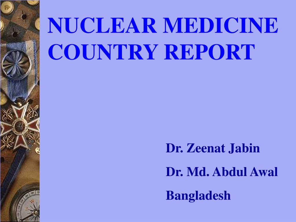 NUCLEAR MEDICINE COUNTRY REPORT