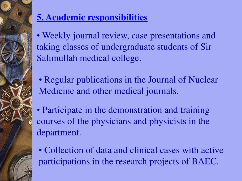 5. Academic responsibilities