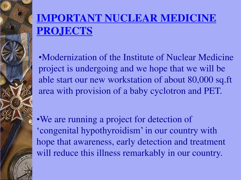 IMPORTANT NUCLEAR MEDICINE PROJECTS
