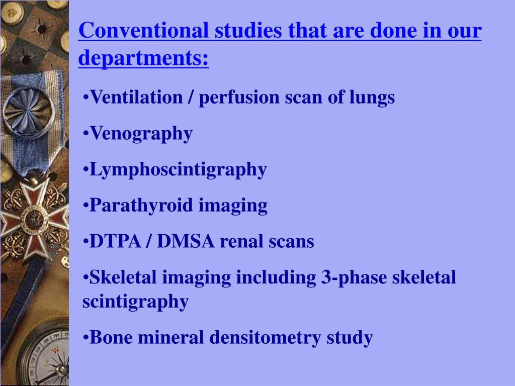 Conventional studies that are done in our departments: