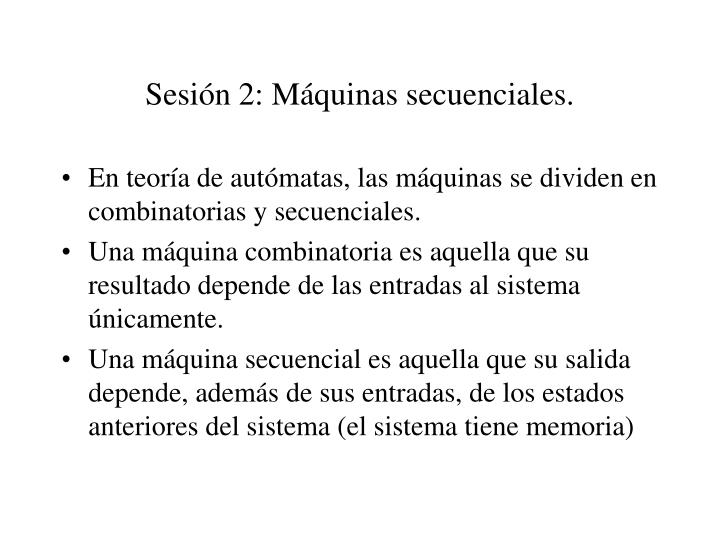 Sesión 2: Máquinas secuenciales.