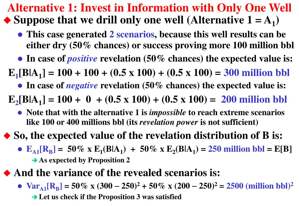 Alternative 1: Invest in Information with Only One Well