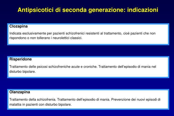 Antipsicotici di seconda generazione: indicazioni