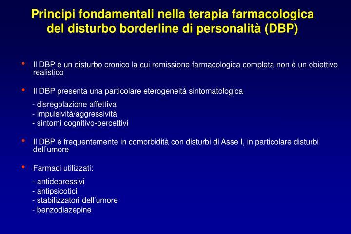 Principi fondamentali nella terapia farmacologica del disturbo borderline di personalità (DBP)