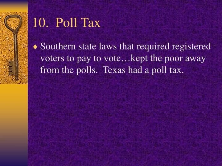 10.  Poll Tax