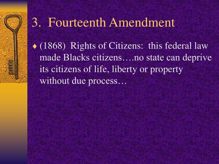 3.  Fourteenth Amendment
