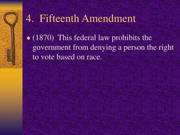 4.  Fifteenth Amendment