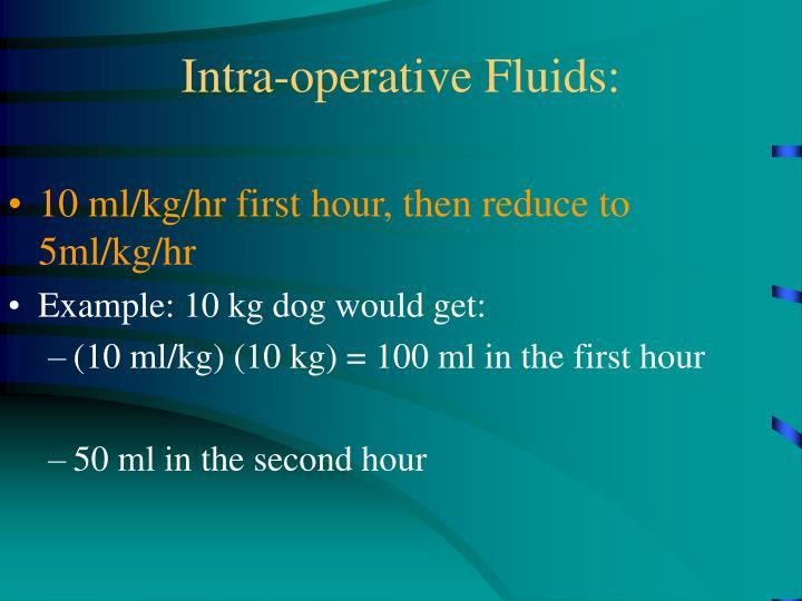 Intra-operative Fluids: