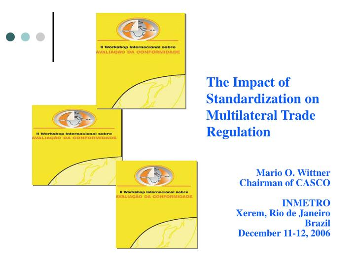 The Impact of Standardization on Multilateral Trade Regulation