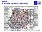 bel m a possible topology 30 km ring