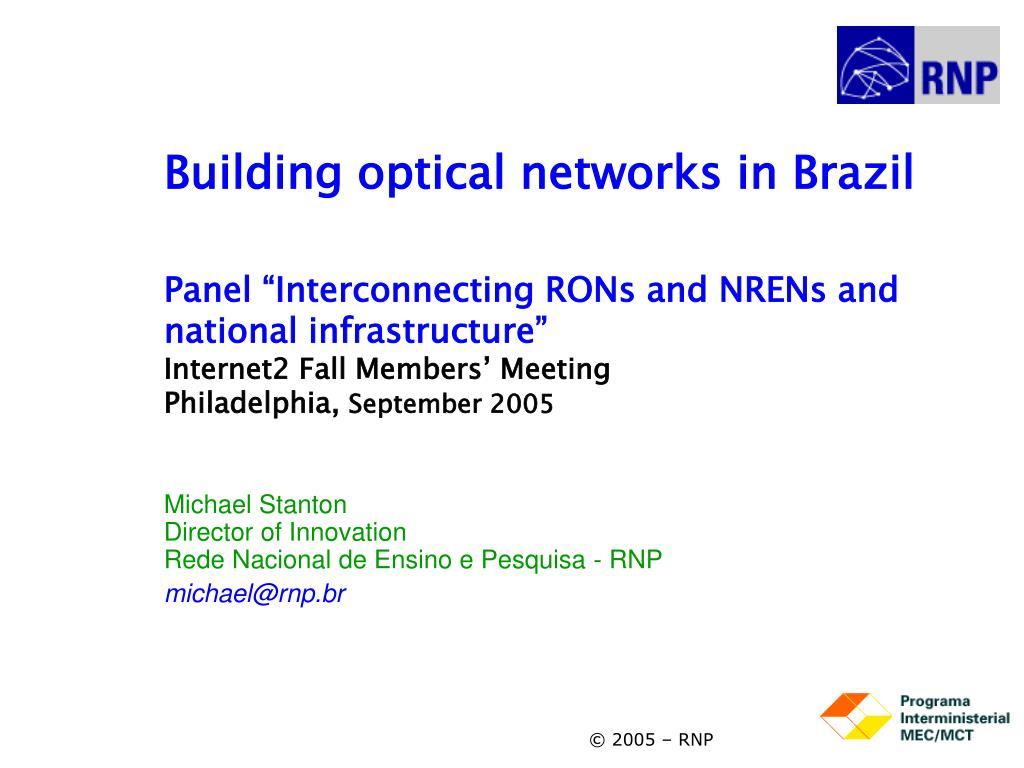 michael stanton director of innovation rede nacional de ensino e pesquisa rnp michael@rnp br