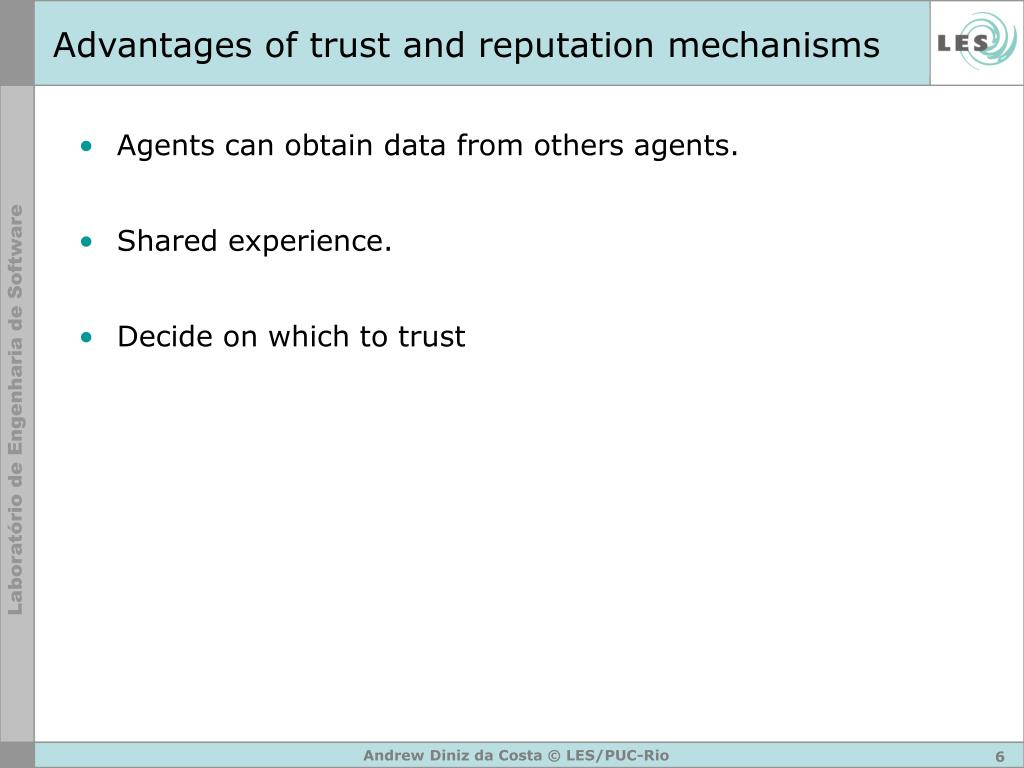 Advantages of trust and reputation mechanisms