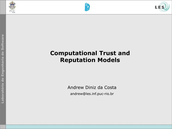 Computational trust and reputation models