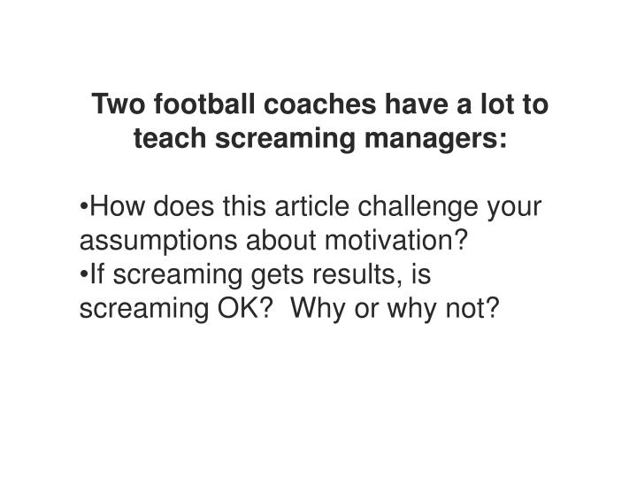 Two football coaches have a lot to teach screaming managers: