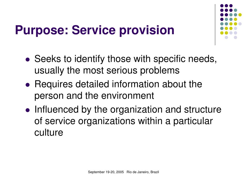 Purpose: Service provision
