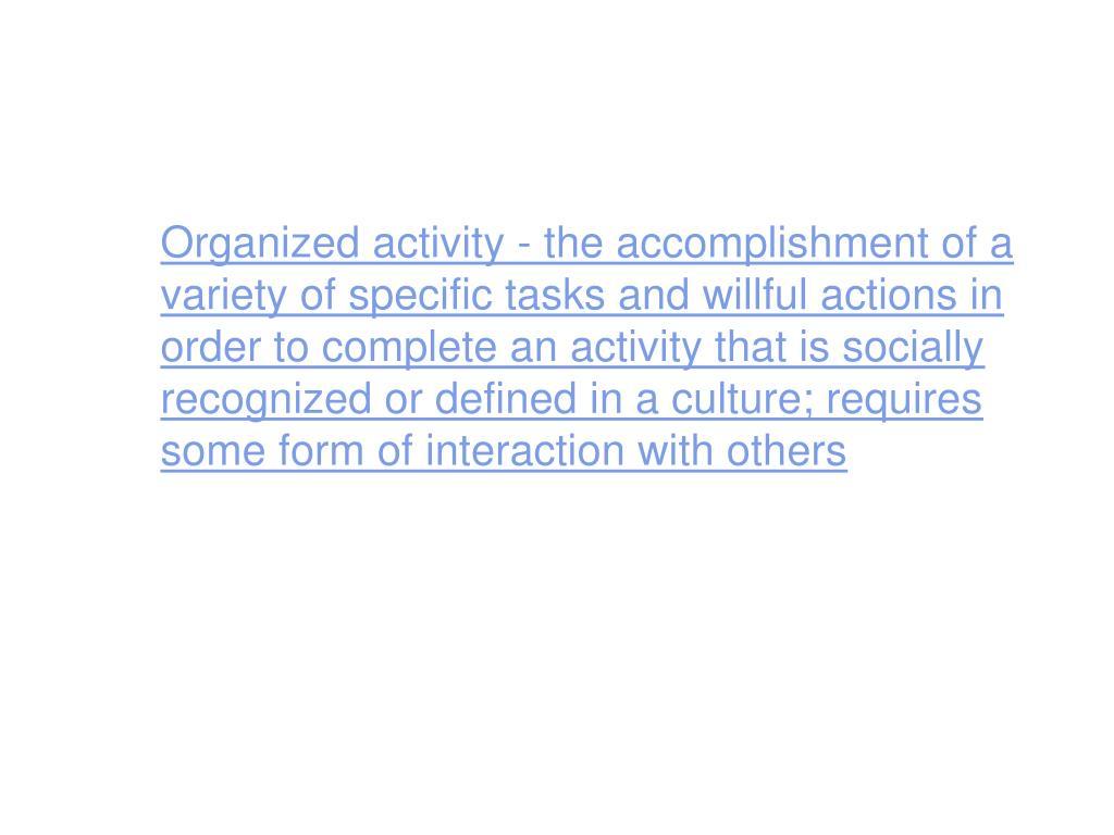 Organized activity -