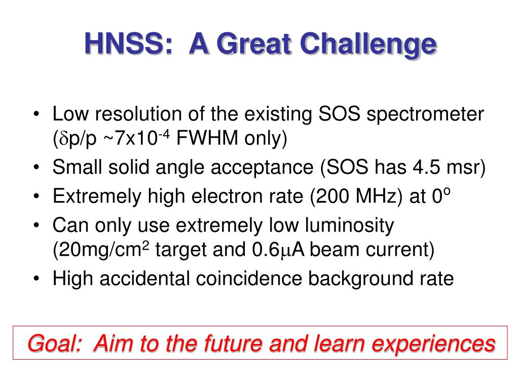 HNSS:  A Great Challenge
