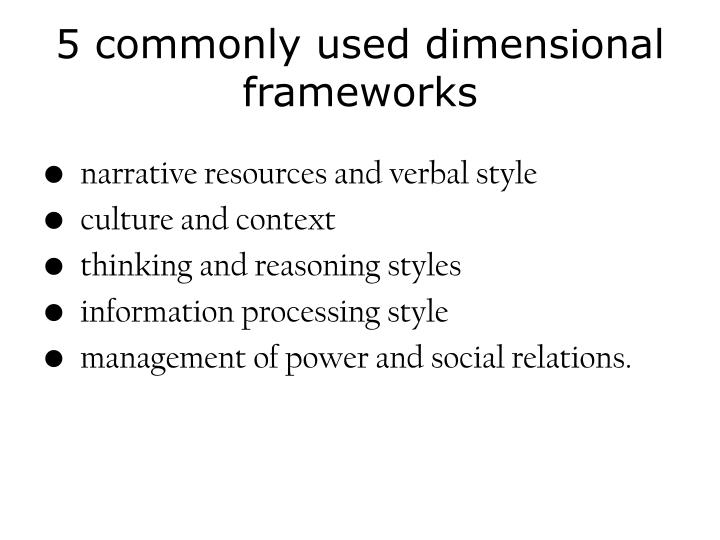 5 commonly used dimensional frameworks