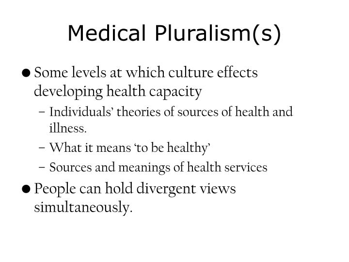 Medical Pluralism(s)
