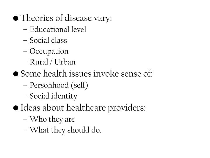 Theories of disease vary: