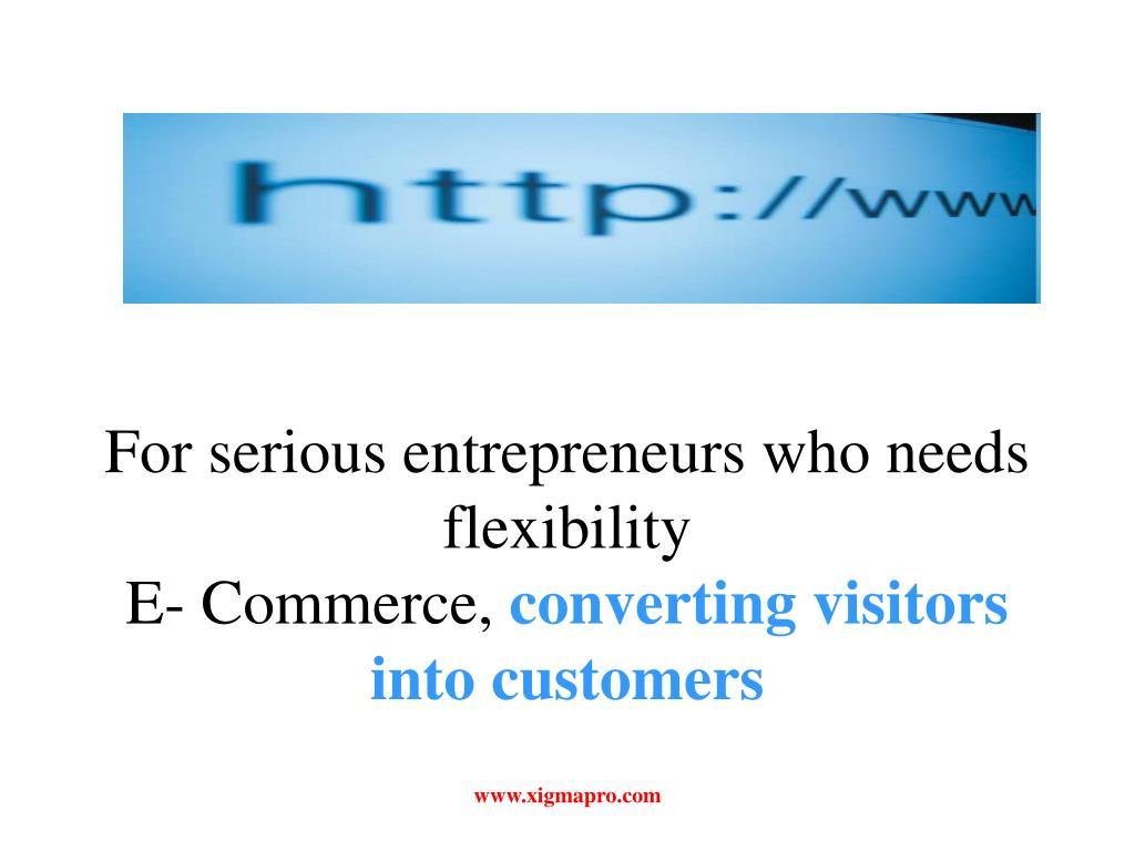 For serious entrepreneurs who needs flexibility