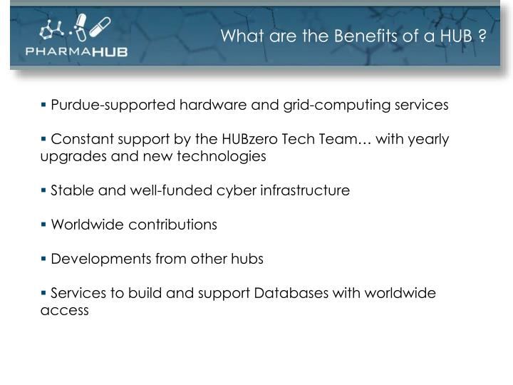 What are the Benefits of a HUB ?