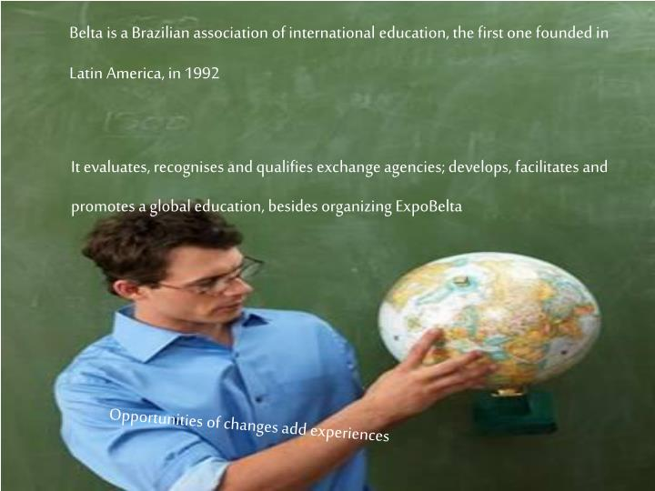 Belta is a Brazilian association of international education, the first one founded in Latin America,...