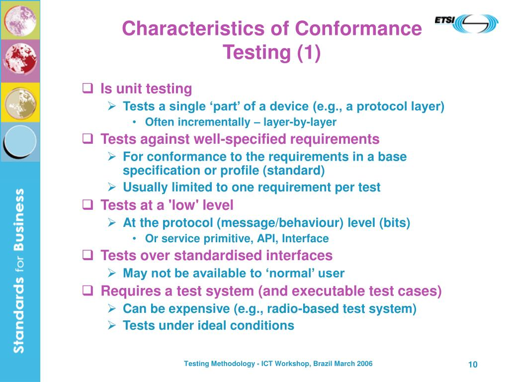 Characteristics of Conformance Testing (1)