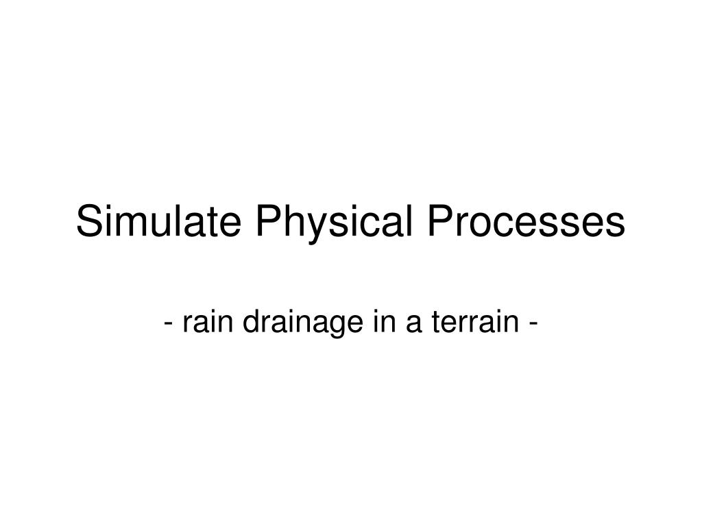 Simulate Physical Processes