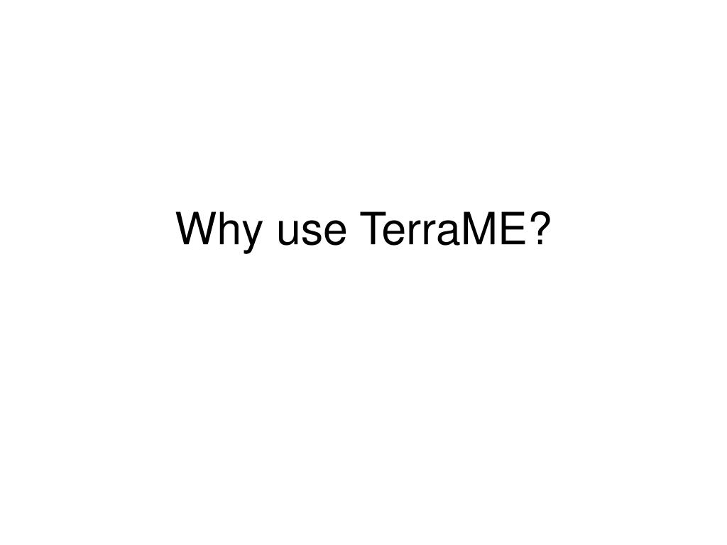 Why use TerraME?