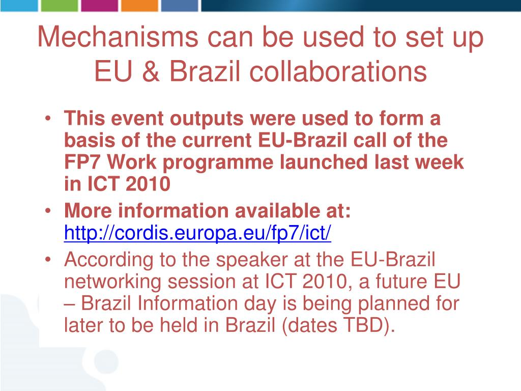 This event outputs were used to form a basis of the current EU-Brazil call of the FP7 Work programme launched last week in ICT 2010