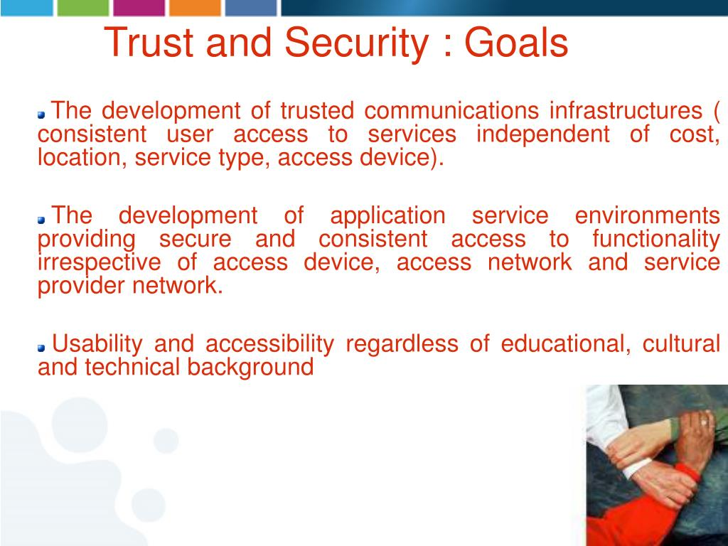 Trust and Security : Goals