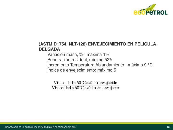 (ASTM D1754, NLT-128) ENVEJECIMIENTO EN PELICULA DELGADA