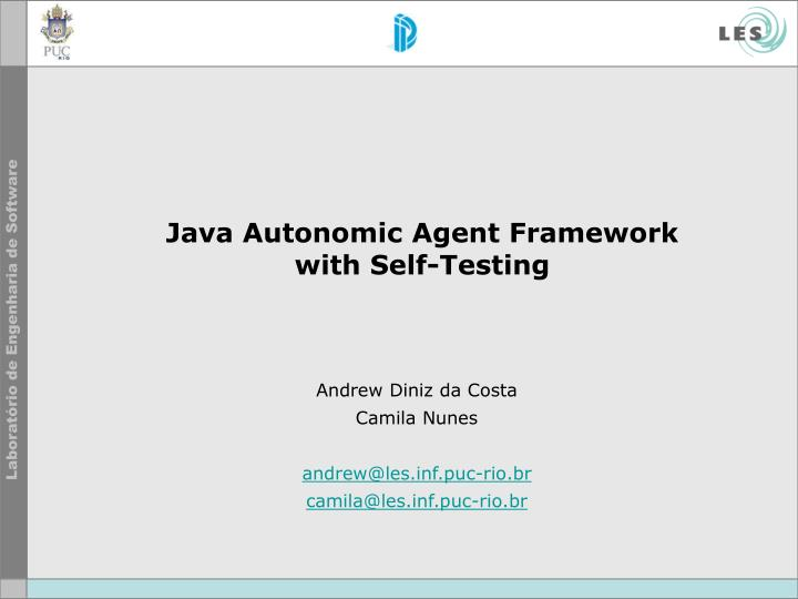 Java autonomic agent framework with self testing