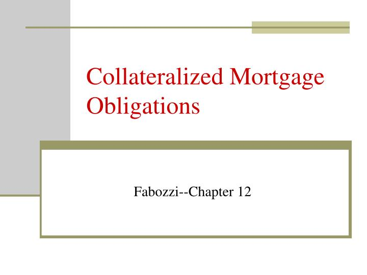 PPT - Collateralized Mortgage Obligations PowerPoint Presentation - ID:1093153