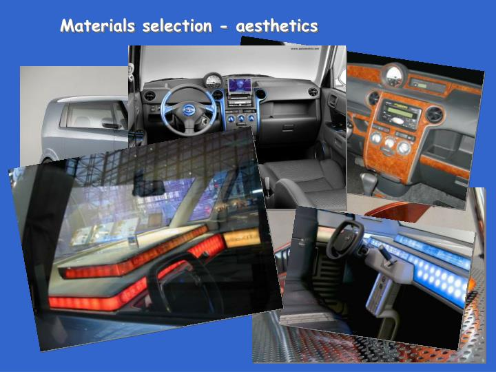 Materials selection - aesthetics