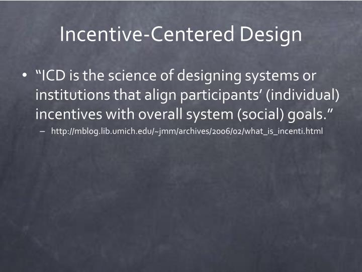 Incentive-Centered Design