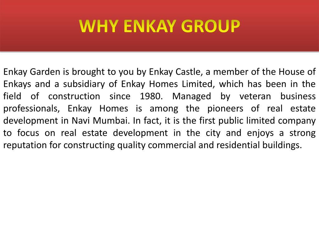 WHY ENKAY GROUP