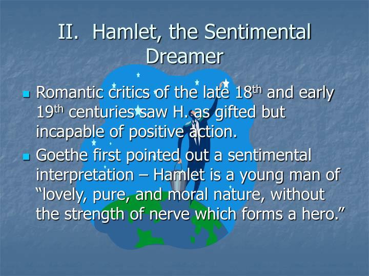 II.  Hamlet, the Sentimental Dreamer