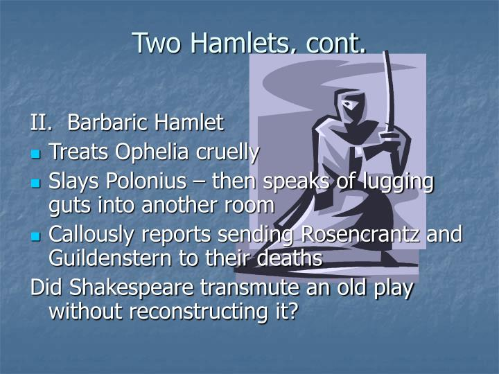Two Hamlets, cont.