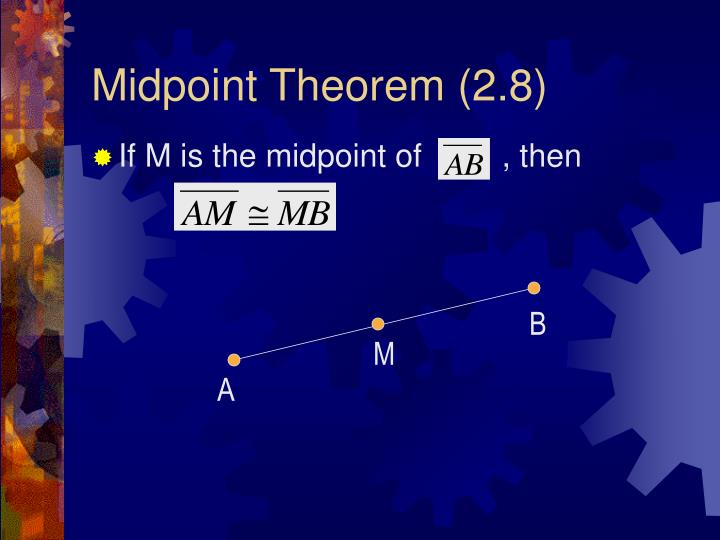 Midpoint Theorem (2.8)