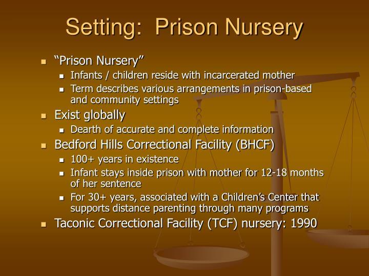 Setting:  Prison Nursery